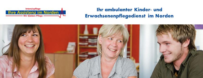 Ihre Assistenz im Norden ist ein ambulanter Kinder- und Erwachsenenpflegedienst